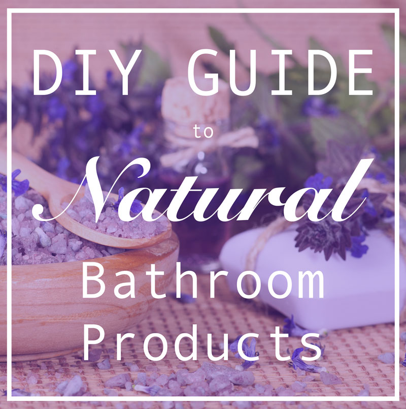 DIY guide to natural bathroom products