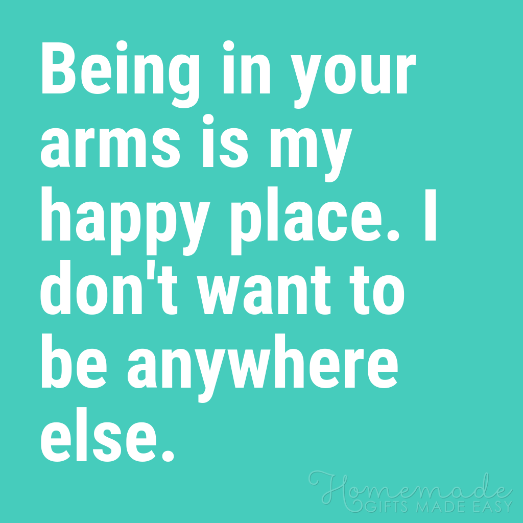 cute boyfriend quotes being in your arms is my happy place
