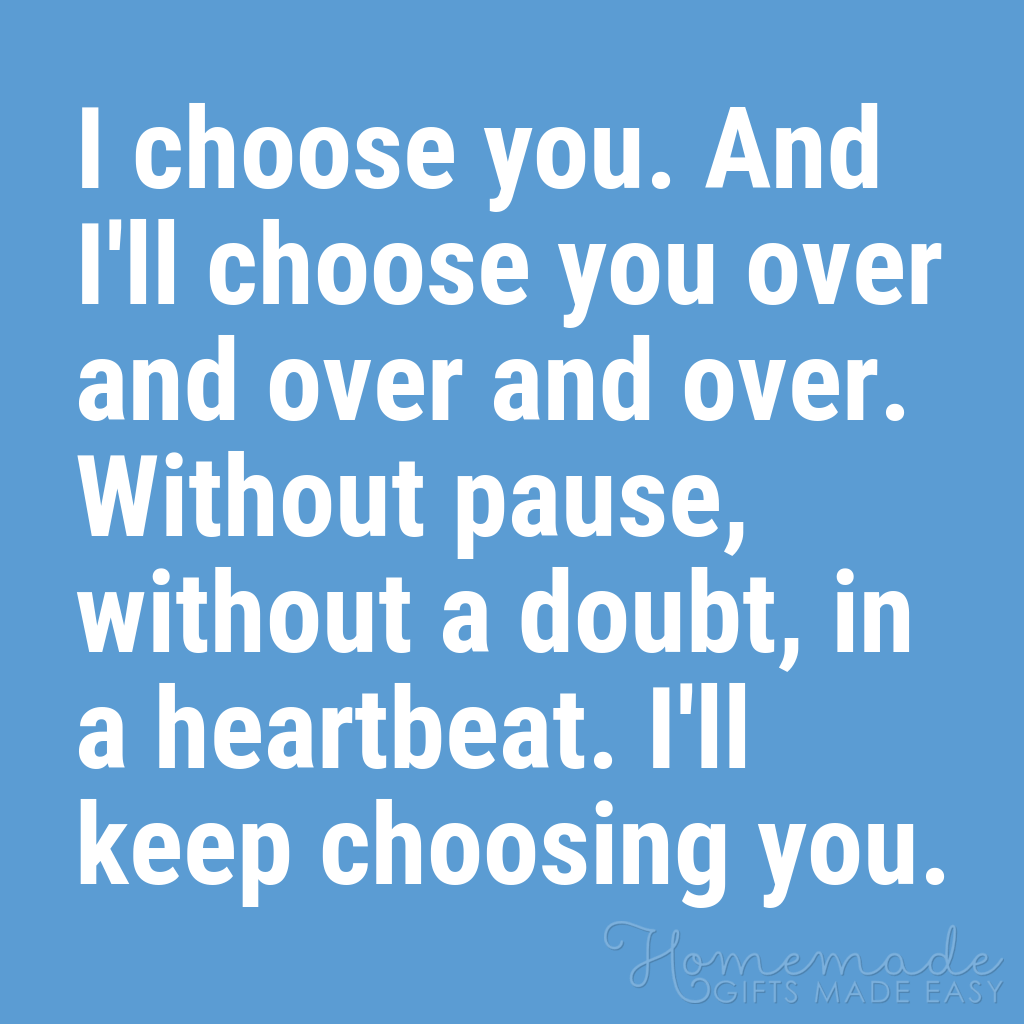 cute boyfriend quotes i choose you over and over
