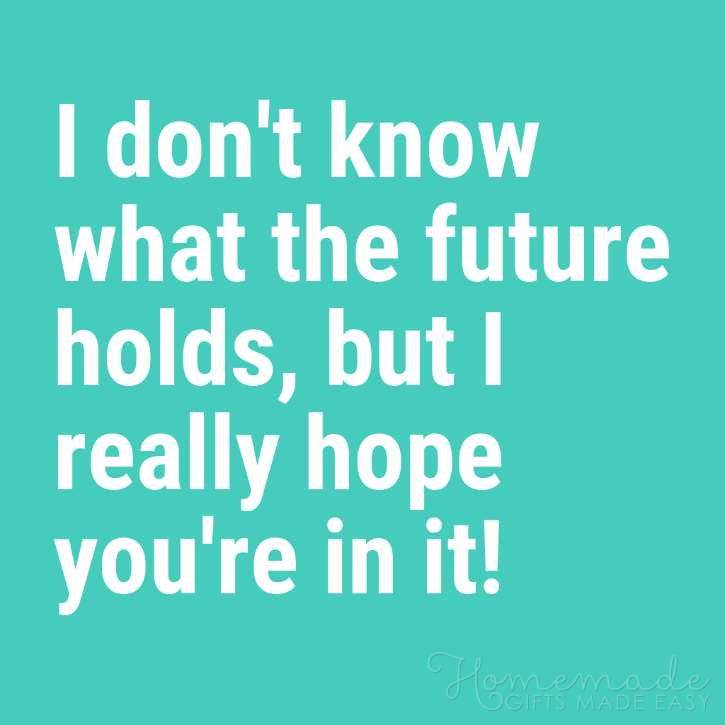 cute boyfriend quotes i hope youre in my future