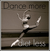 dance more diet less