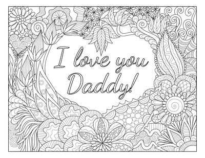 Fathers Day Coloring Pages I Love You Daddy Doodle Teens