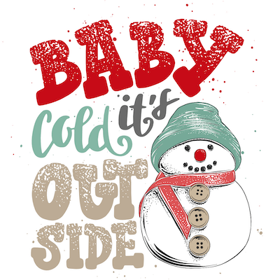 Printable Christmas Cards - Baby Its Cold Outside Snowman