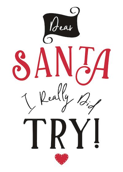 Free Printable Christmas Cards Dear Santa I Really Did Try