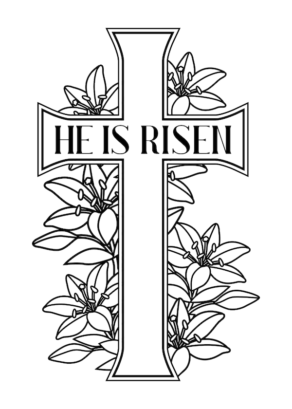 free printable easter cards - He is risen cross and lillies coloring
