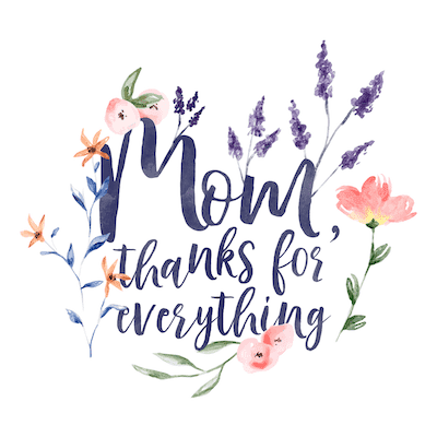 Free Printable Mothers Day Cards Thanks for Everything