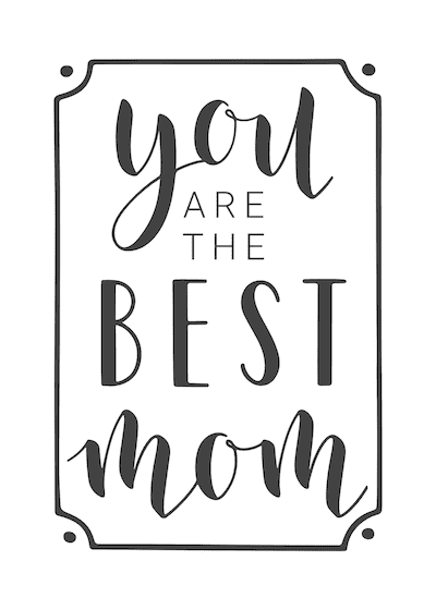 Free Printable Mothers Day Cards You Are the Best Mom