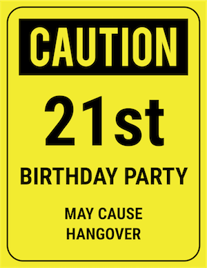 funny safety sign caution 21st party hangover