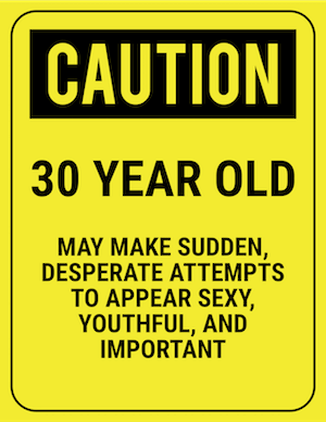 funny safety sign caution 30 year old