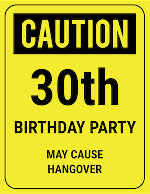 funny safety sign 30th party hangover caution