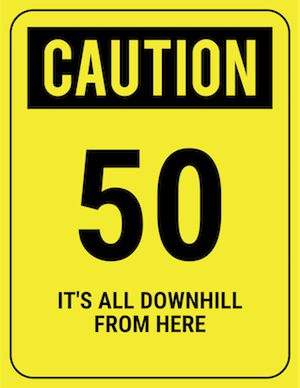 funny safety sign caution 50 downhill from here