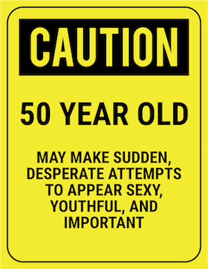 funny safety sign caution 50 year old