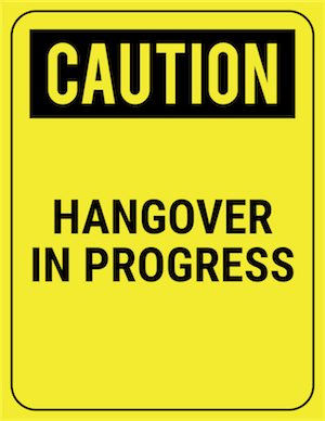 funny safety sign caution hangover in progress
