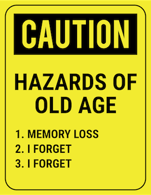 funny safety sign caution hazards of old age