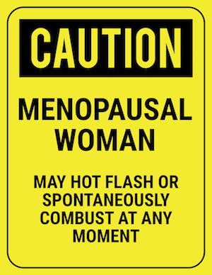 funny safety sign caution menopausal woman