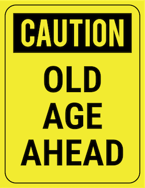 funny safety sign caution old age ahead