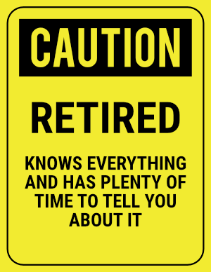 funny safety sign caution retired