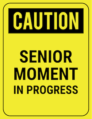 funny safety sign caution senior moment