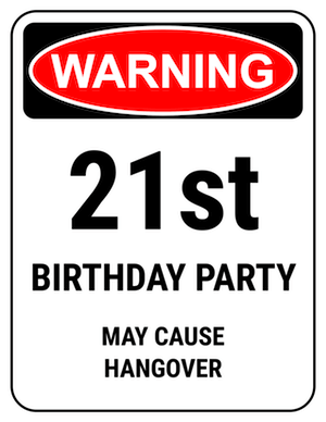funny safety sign warning 21st party hangover