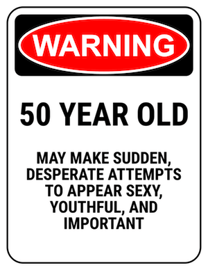 funny safety sign warning 50 year old