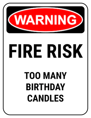 funny safety sign warning too many candles