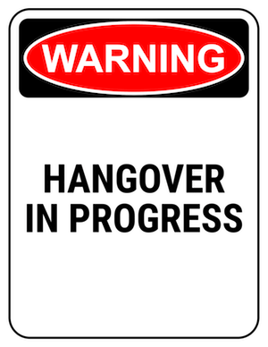funny safety sign warning hangover in progress
