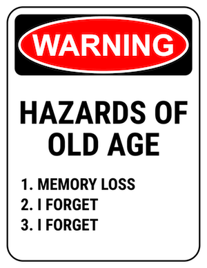 funny safety sign warning hazards of old age