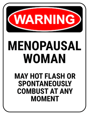 funny safety sign warning menopausal woman