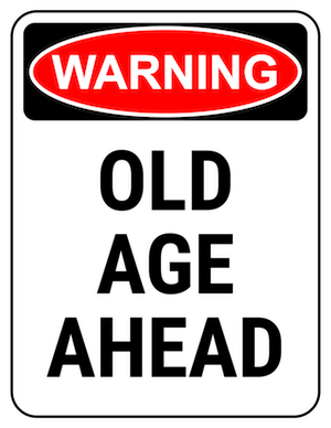 funny safety sign warning old age ahead
