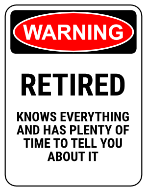 funny safety sign warning retired