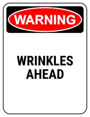funny safety sign warning wrinkles ahead