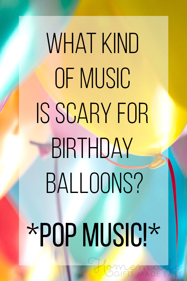 birthday wishes funny balloons are scared of pop music