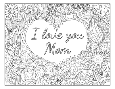 Mothers Day Coloring Pages I Love You Mom Doodle Teens