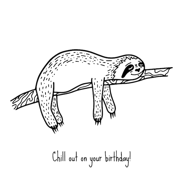 printable birthday cards - Chill Out Sloth