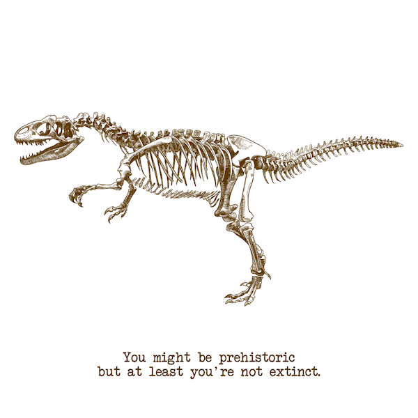 printable birthday cards - At Least You're Not Extinct
