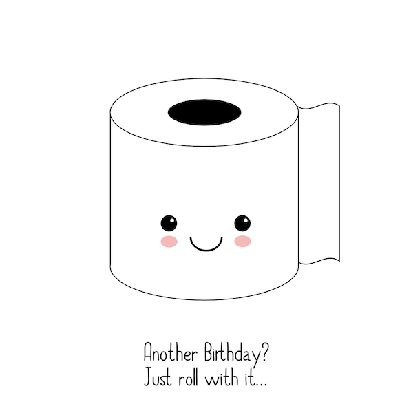 printable birthday cards - Just Roll With It