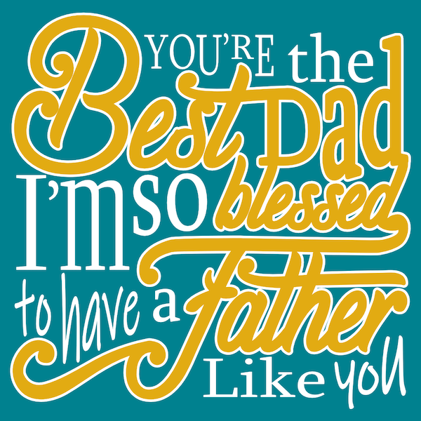 printable father's day cards - Blessed to Have a Father Like You