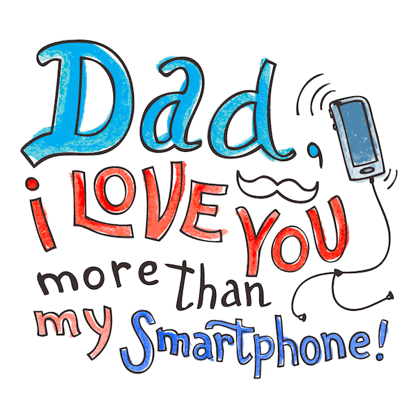 printable father's day cards - Love You More Than My Smartphone