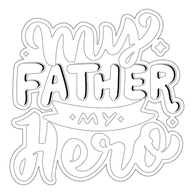 Printable Fathers Day Cards My Father My Hero to Color