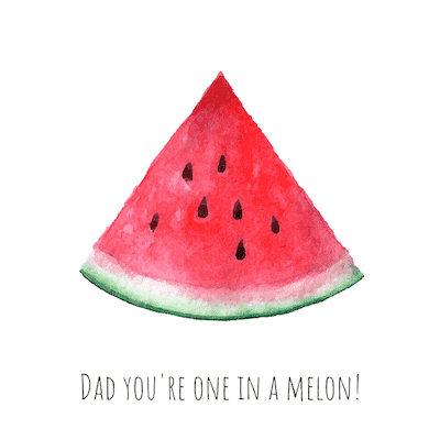 Printable Fathers Day Cards One in a Melon