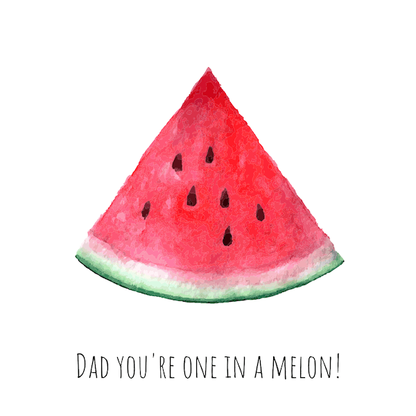 printable father's day cards - One in a Melon