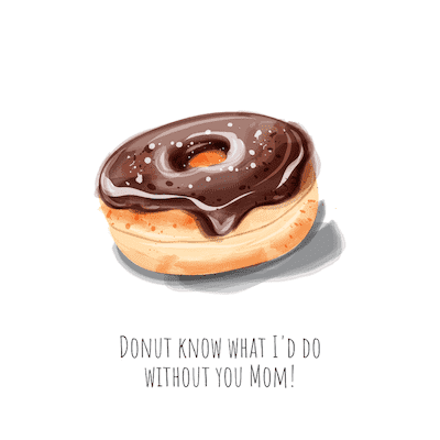 Printable Mothers Day Cards Donut Know What Id Do Without You Mom