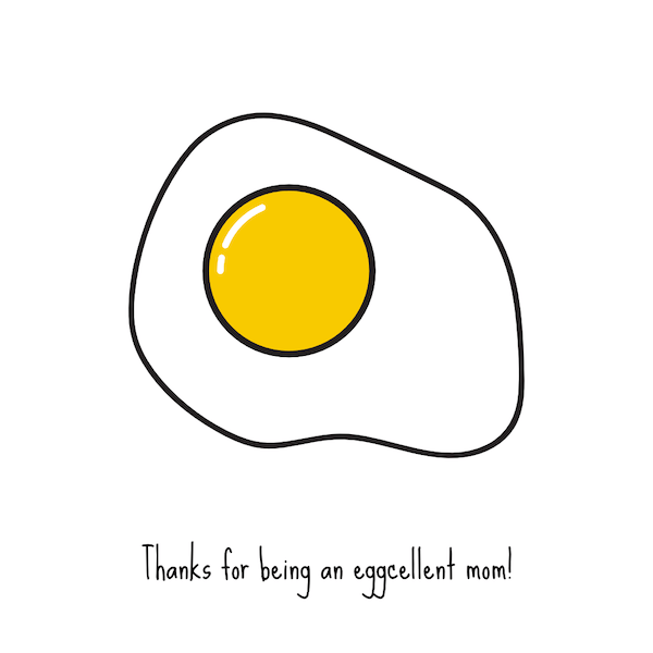 free printable mothers day cards - Thanks For Being an Eggcellent Mom