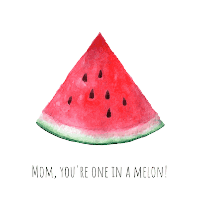 Printable Mothers Day Cards One in a Melon