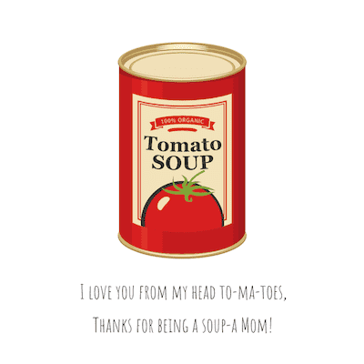Printable Mothers Day Cards Tomatoes Soup Mom