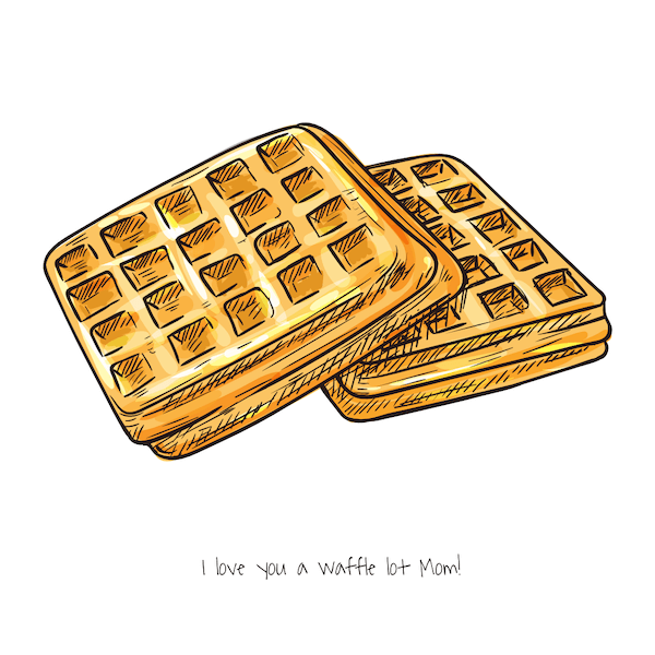 free printable mothers day cards - Love You a Waffle Lot