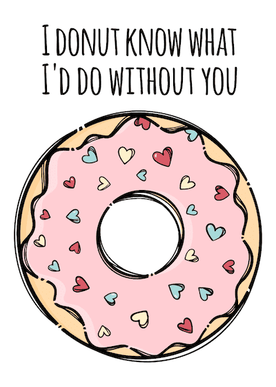 Printable Valentine Cards Donut Know Do Without You 5x7