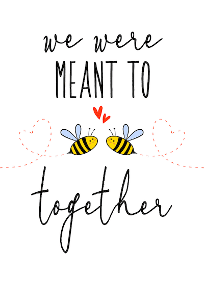 Printable Valentine Cards Meant to Bee Together 5x7