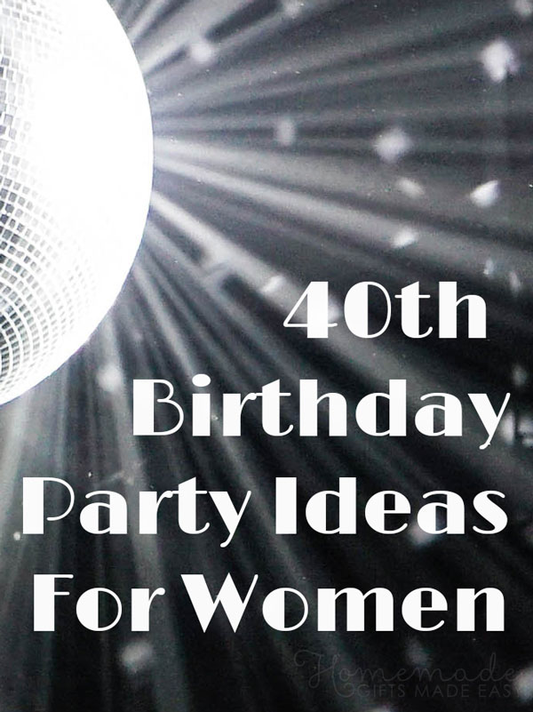 40th birthday party ideas 600x900
