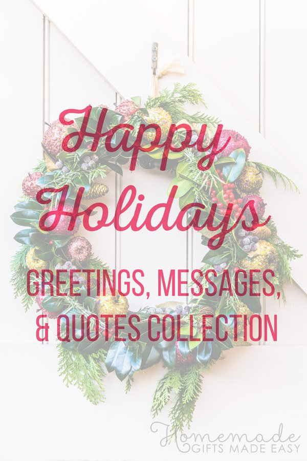 Happy holidays quotes, wishes, and messages.